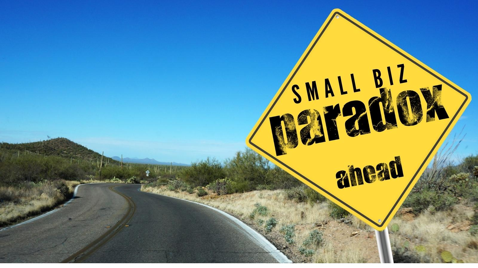 small business paradox