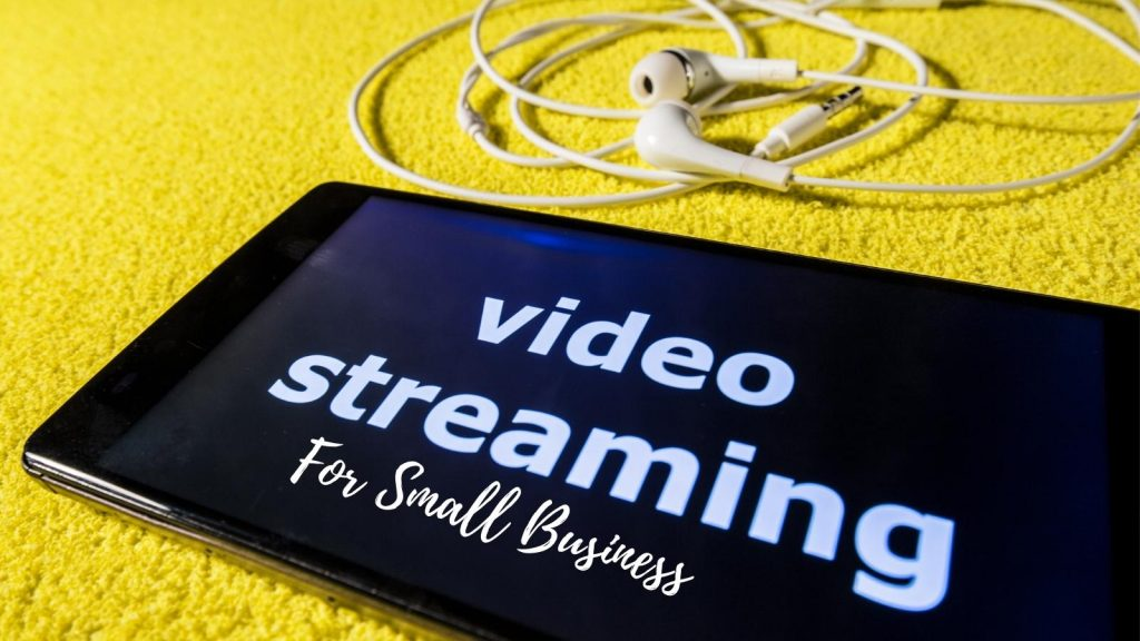 video streaming for small businesses